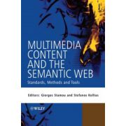 Multimedia Content and the Semantic Web: Standards, Methods and Tools