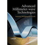 Advanced Millimeter-wave Technologies: Antennas, Packaging and Circuits