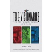 Tele-Visionaries: The People Behind the Invention of Television