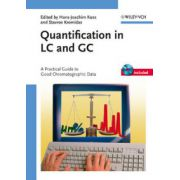 Quantification in LC and GC: A Practical Guide to Good Chromatographic Data