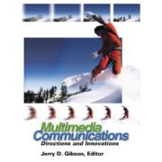 Multimedia Communications, Directions and Innovations