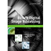 Binary Digital Image Processing, A Discrete Approach