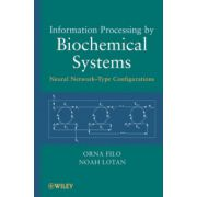 Information Processing by Biochemical Systems : Neural Network-Type Configurations
