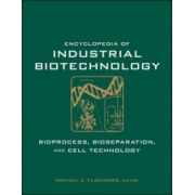 Encyclopedia of Industrial Biotechnology, Bioprocess, Bioseparation, and Cell Technology , 7-Volume Set