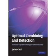 Optimal Combining and Detection: Statistical Signal Processing for Communications