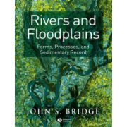 Rivers and Floodplains: Forms, Processes, and Sedimentary Record