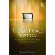 Last Male Bastion: Gender and the CEO Suite in America's Public Companies