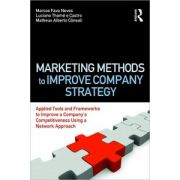 Marketing Methods to Improve Company Strategy: Applied Tools and Frameworks to Improve Company's Competitiveness Using a Network Approach