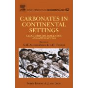 Carbonates in Continental Settings, Volume 62, Geochemistry, Diagenesis and Applications