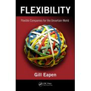 Flexibility: Flexible Companies for the Uncertain World