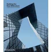 Building the New Millennium: Architecture at the Start of the 21st Century