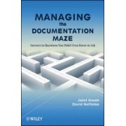 Managing the Documentation Maze: Answers to Questions You Didn t Even Know to Ask