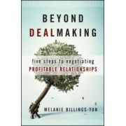 Beyond Dealmaking: Five Steps to Negotiating Profitable Relationships