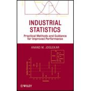 Industrial Statistics: Practical Methods and Guidance for Improved Performance