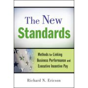 New Standards : Methods for Linking Business Performance and Executive Incentive Pay