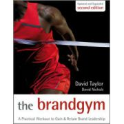 Brand Gym: A Practical Workout to Gain and Retain Brand Leadership