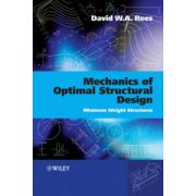 Mechanics of Optimal Structural Design: Minimum Weight Structures