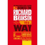 Unauthorized Guide to Doing Business the Richard Branson Way: 10 Secrets of the World's Greatest Brand Builder