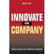 Innovate Your Company: Trends to Follow for a Competitive Advantage