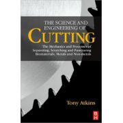 Science and Engineering of Cutting: The Mechanics and Processes of Separating and Puncturing Biomaterials, Metals and Non-Metals