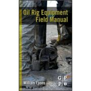 Oil Rig Equipment Field Manual