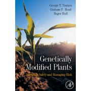 Genetically Modified Plants: Assessing Safety and Managing Risk