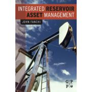 Integrated Reservoir Asset Management: Principles and Best Practices
