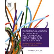 Electrical Codes, Standards, Recommended Practices and Regulations: An Examination of Relevant Safety Considerations