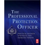 Professional Protection Officer: Practical Security Strategies and Emerging Trends