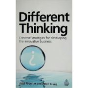 Different Thinking: Creative Strategies for Developing the Innovative Business