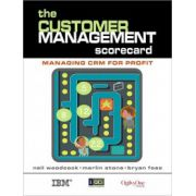 Customer Management Scorecard: Managing CRM for Profit