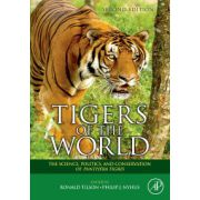 Tigers of the World, The Science, Politics and Conservation of Panthera Tigris