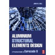 Aluminium Structural Elements Design: A Practical Guide to Eurocode 9
