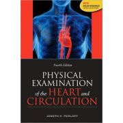 Physical Examination of the Heart and Circulation