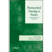 Pharmaceutical Toxicology in Practice: A Guide to Non-clinical Development