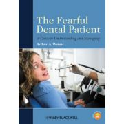 Fearful Dental Patient: A Guide to Understanding and Managing