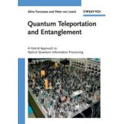 Quantum Teleportation and Entanglement: A Hybrid Approach to Optical Quantum Information Processing