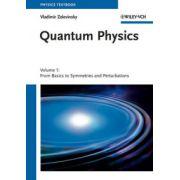 Quantum Physics: Volume 1: From Basics to Symmetries and Perturbations