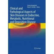 Clinical and Pathological Aspects of Skin Diseases in Endocrine, Metabolic, Nutritional and Deposition Disease