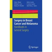 Surgery in Breast Cancer and Melanoma: Handbooks in General Surgery