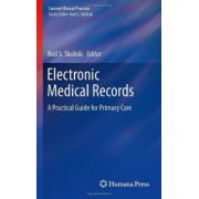 Electronic Medical Records: A Practical Guide for Primary Care