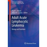 Adult Acute Lymphocytic Leukemia: Biology and Treatment