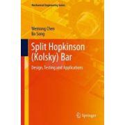 Split Hopkinson (Kolsky) Bar: Design, Testing and Applications
