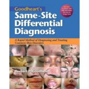 Goodheart's Same-Site Differential Diagnosis: A Rapid Method of Diagnosing and Treating Common Skin Disorders