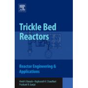 Trickle Bed Reactors, Reactor Engineering & Applications