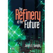 Refinery of the Future