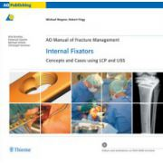 AO Manual of Fracture Management: Internal Fixators, Concepts and Cases using LCP/LISS