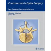 Controversies in Spine Surgery: Best Evidence Recommendations