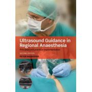 Ultrasound Guidance in Regional Anaesthesia: Principles and practical implementation