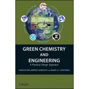 Green Chemistry and Engineering: A Practical Design Approach